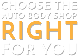 Graphic that says Choose the Auto Body Shop right for you